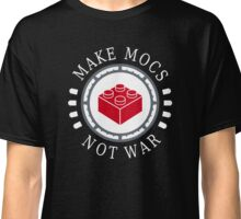 Make MOCs not war Classic T-Shirt