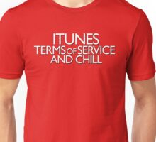 itunes terms of service and chill variation 2 Unisex T-Shirt
