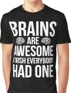 Brains Are Awesome Funny Quote Graphic T-Shirt