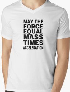 May The Force Equal The Mass Times Acceleration Mens V-Neck T-Shirt