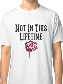 Not in this lifetime Guns n roses Reunion Classic T-Shirt