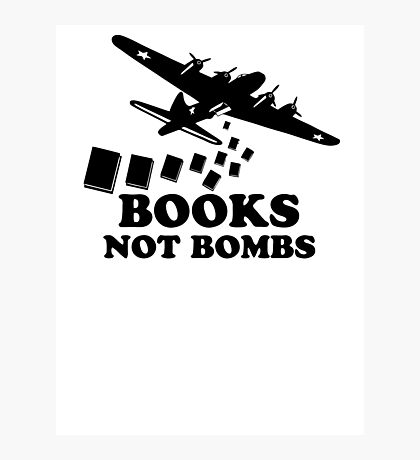 Funny Books Not Bombs Photographic Print