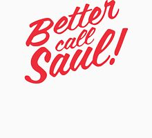 Better Call Saul! Unisex T-Shirt