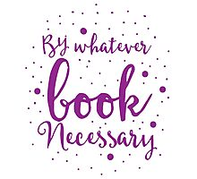 By whatever book nessesary Photographic Print