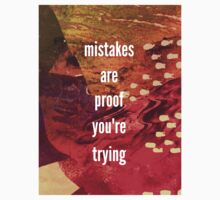 Mistakes Are Proof You're Trying One Piece - Short Sleeve
