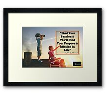 PASSION, PURPOSE AND MISSION Framed Print