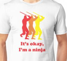 It's Okay I'm A Ninja Funny T-Shirt Unisex T-Shirt