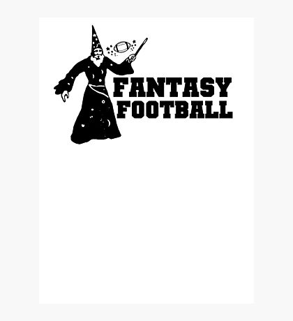 Fantasy Football Funny T-Shirt Photographic Print