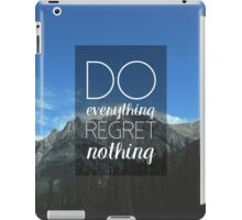Do Everything Regret Nothing QUOTE iPad Case/Skin