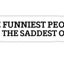 Cool Quote Comedian Funny People Sadness Sticker