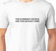 Cool Quote Comedian Funny People Sadness Unisex T-Shirt