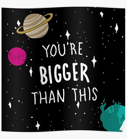 You're Bigger Than This Poster