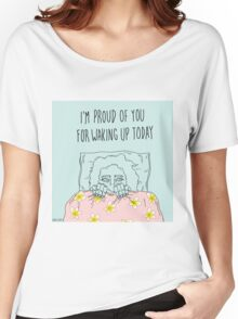 Proud of You Women's Relaxed Fit T-Shirt