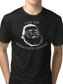 I See You When You're Sleeping Tri-blend T-Shirt