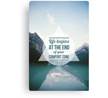 QUOTE Life begins at the end of your Comfort Zone Canvas Print