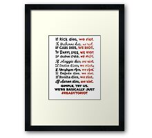 If Anyone Dies, WE RIOT!  Framed Print