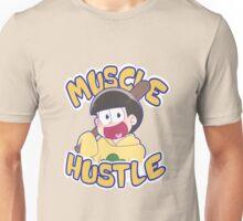 HUSTLE HUSTLE MUSCLE MUSCLE Unisex T-Shirt