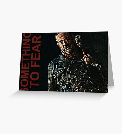 Negan Something To Fear Greeting Card