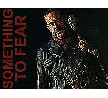 Negan Something To Fear Photographic Print