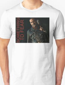 Negan Something To Fear Unisex T-Shirt