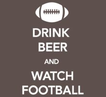 Drink Beer and Watch Football One Piece - Short Sleeve