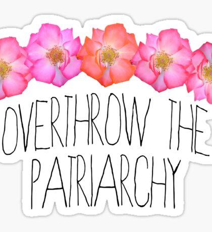 Overthrow the Patriarchy Sticker