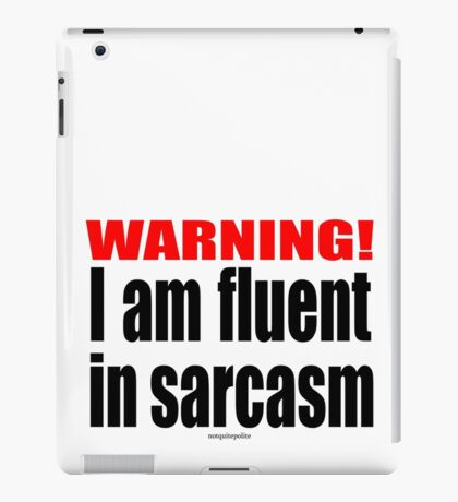 Fluent is sarcasm warning iPad Case/Skin