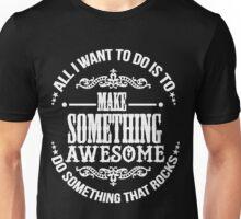 Something awesome Unisex T-Shirt