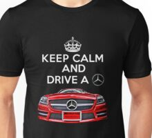 Keep Calm and Drive a BENZ Unisex T-Shirt