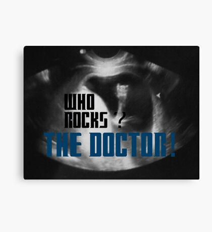 Who rocks? - The Doctor! Canvas Print