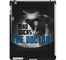 Who rocks? - The Doctor! iPad Case/Skin