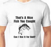 Fish Bait Unisex T-Shirt
