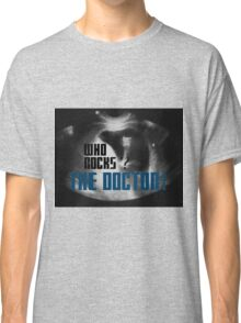 Who rocks? - The Doctor! Classic T-Shirt