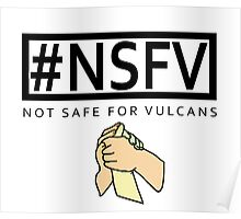 #NSFV - Not Safe For Vulcans - this simple feeling Poster