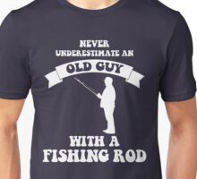 Never underestimate an old guy with a fishing rod Unisex T-Shirt