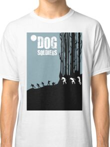 DOG SOLDIERS Classic T-Shirt