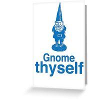 Gnome Thyself Greeting Card
