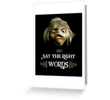 Say the Right Words Greeting Card