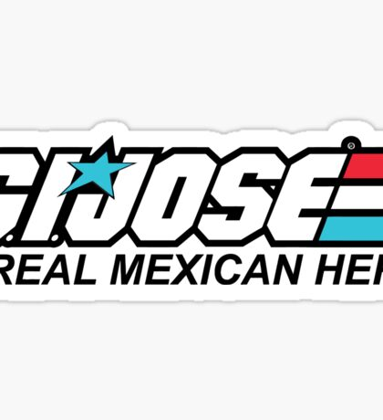 G.I. Jose A Real Mexican Hero Sticker