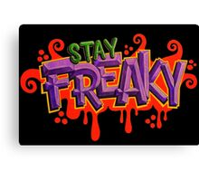 Stay Freaky Canvas Print