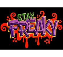 Stay Freaky Photographic Print