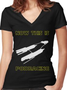 Now This Is Podracing Women's Fitted V-Neck T-Shirt