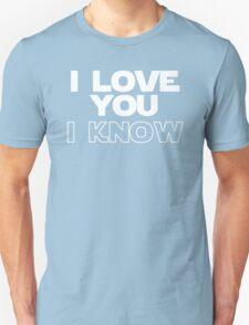 I Love You/I Know Unisex T-Shirt