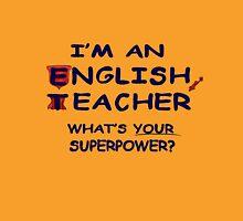 I'm an English Teacher Unisex T-Shirt