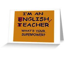I'm an English Teacher Greeting Card
