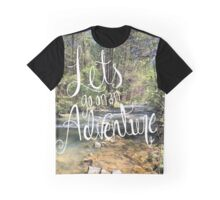 Lets Go On an Adventure Graphic T-Shirt