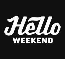 Hello WEEKEND One Piece - Short Sleeve
