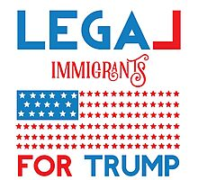 Legal Immigrants for Donald Trump Photographic Print