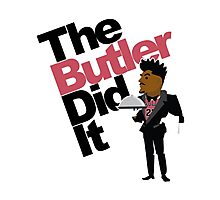 The Butler Did It! Photographic Print