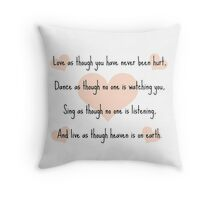 Love, dance, sing and live Throw Pillow